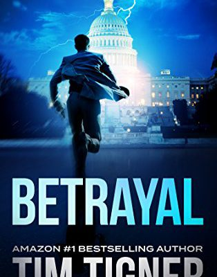 cover of Betrayal by Tim Tigner